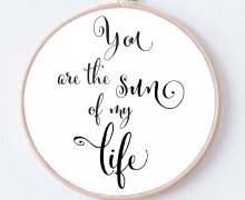 DIY Stickrahmen - You are the sun of my life - Stickrahmen Bild - zum Selbermachen