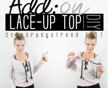 Add:on LACE-UP-TOP Anleitung zum Schnürtrend 2017