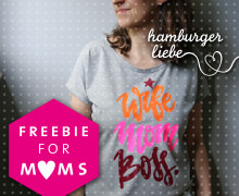 Plotterdatei – Wife Mom Boss. – Hamburger Liebe - Freebie