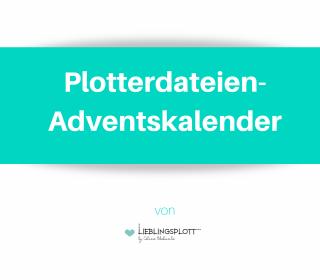 Plotterdateien-Adventskalender (24 Dateien) by Céline Adekunle | Lieblingsplott